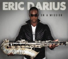 Eric Darius On A Mission