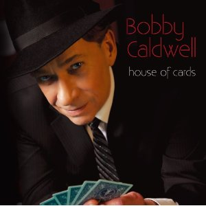 Bobby Caldwell - House Of Cards